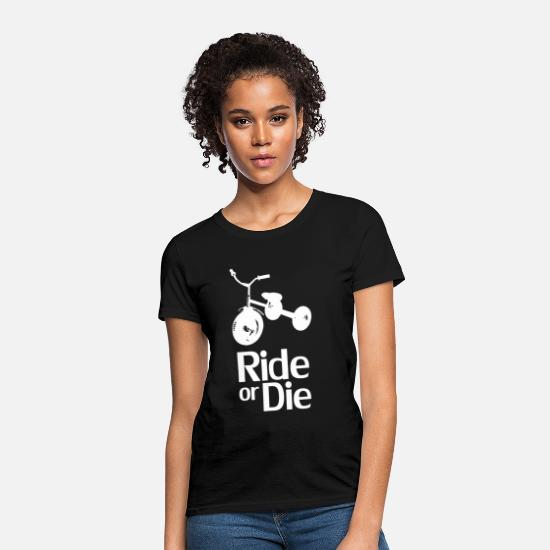 Bicycle T-Shirts - ride_or_die - Women's T-Shirt black