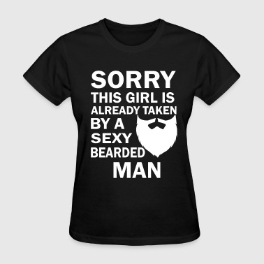 Dog And Girl Sexy Beard - Sorry This Girl's Already Taken By Sexy Be - Women's T-Shirt