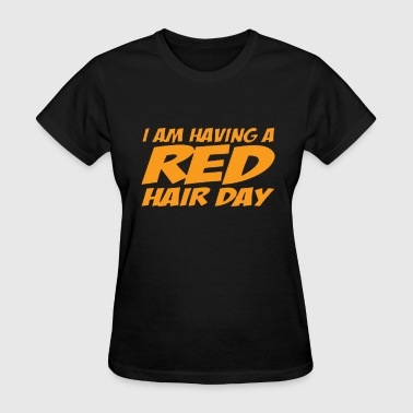 RED GINGER HAIR DAY - Women's T-Shirt