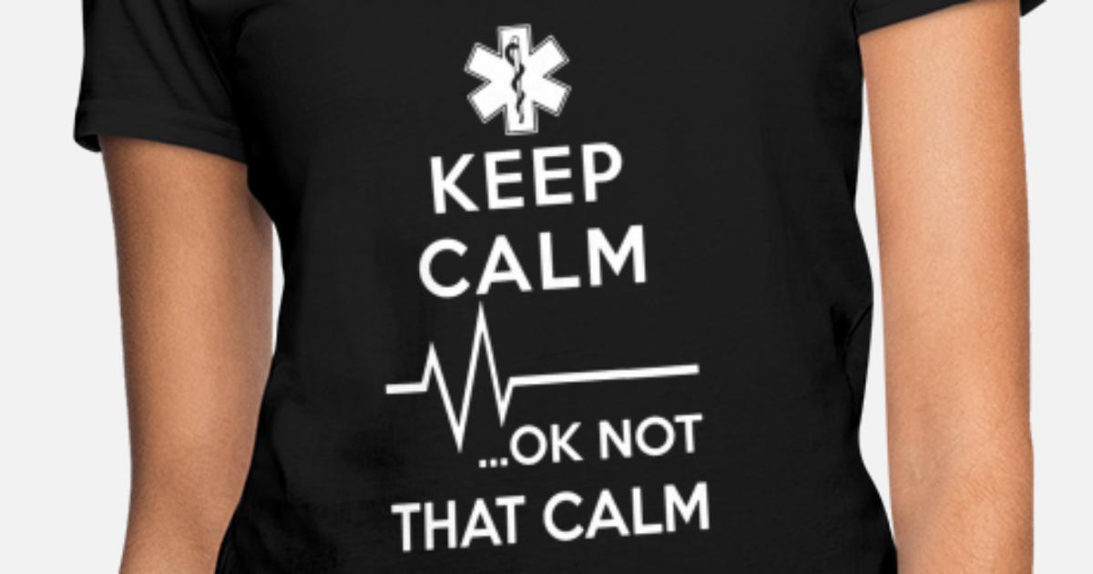 ae026f026 Keep Calm OK Not That Calm Women's T-Shirt | Spreadshirt