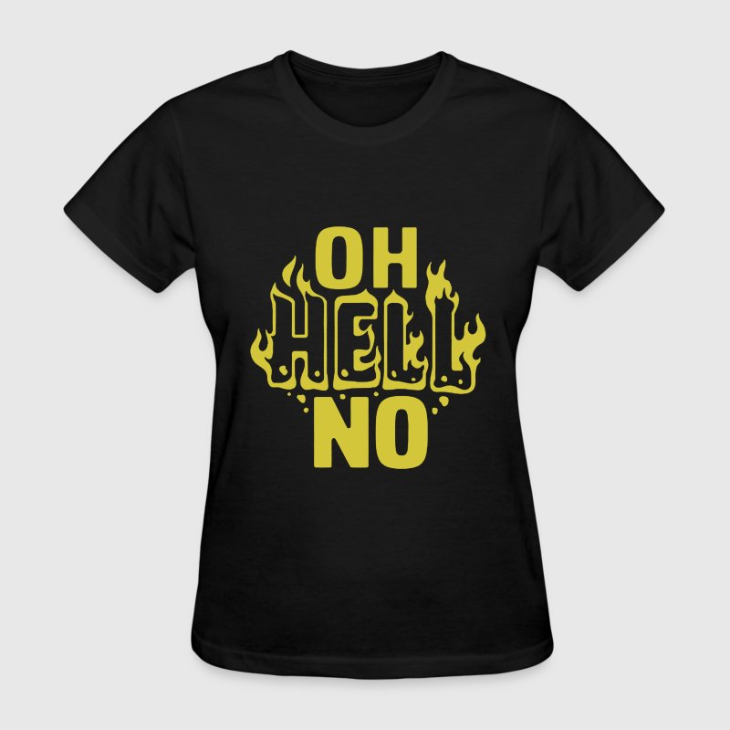 Oh Hell No - Women's T-Shirt