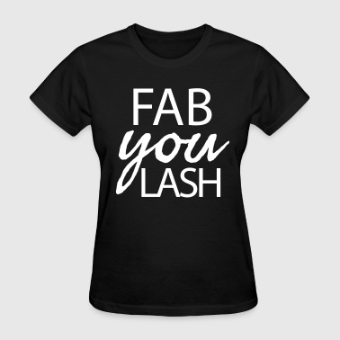 Lashes Fab you lash - Women's T-Shirt