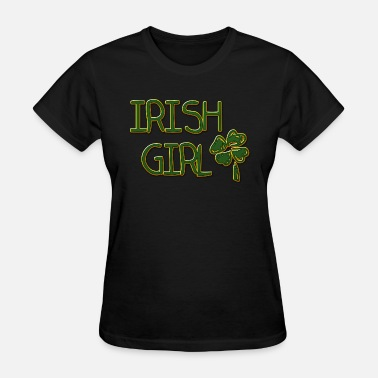Funny Irish Girl Irish Girl - Women's T-Shirt