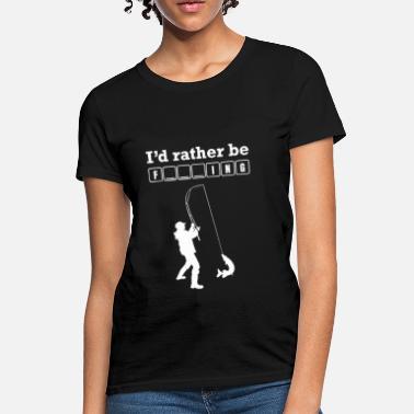 6d818b9f F Ing A I'd Rather Be F ing - Women'. Women's T-Shirt