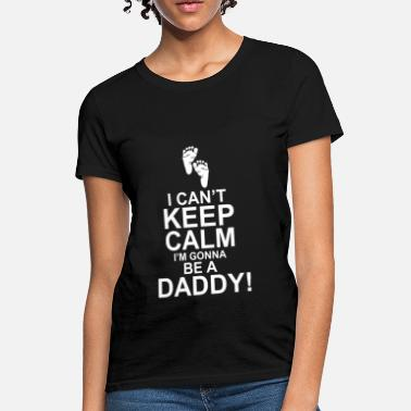 Daddy Humour Daddy To Be - Women's T-Shirt