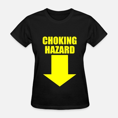 Hazard HAZARD CHOKING - Women's T-Shirt