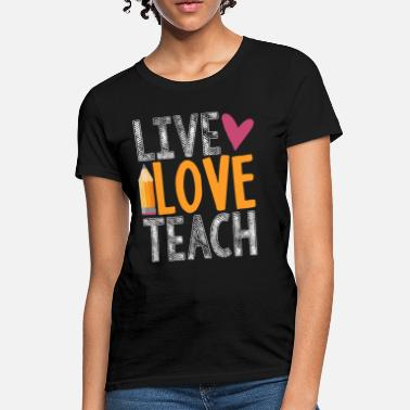 Elementary School live love teach - Women's T-Shirt