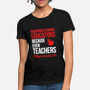 0c707afe Paraprofessional Educators Shirt - Women's T-Shirt