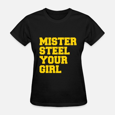 Trey Songz Mister Steel Your Girl - Women's T-Shirt