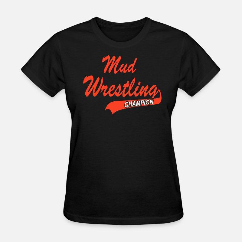 Grappling T-Shirts - Mud Wrestling Champion - Women's T-Shirt black