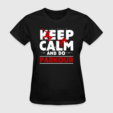 Keep Calm And Do Parkour - Women's T-Shirt