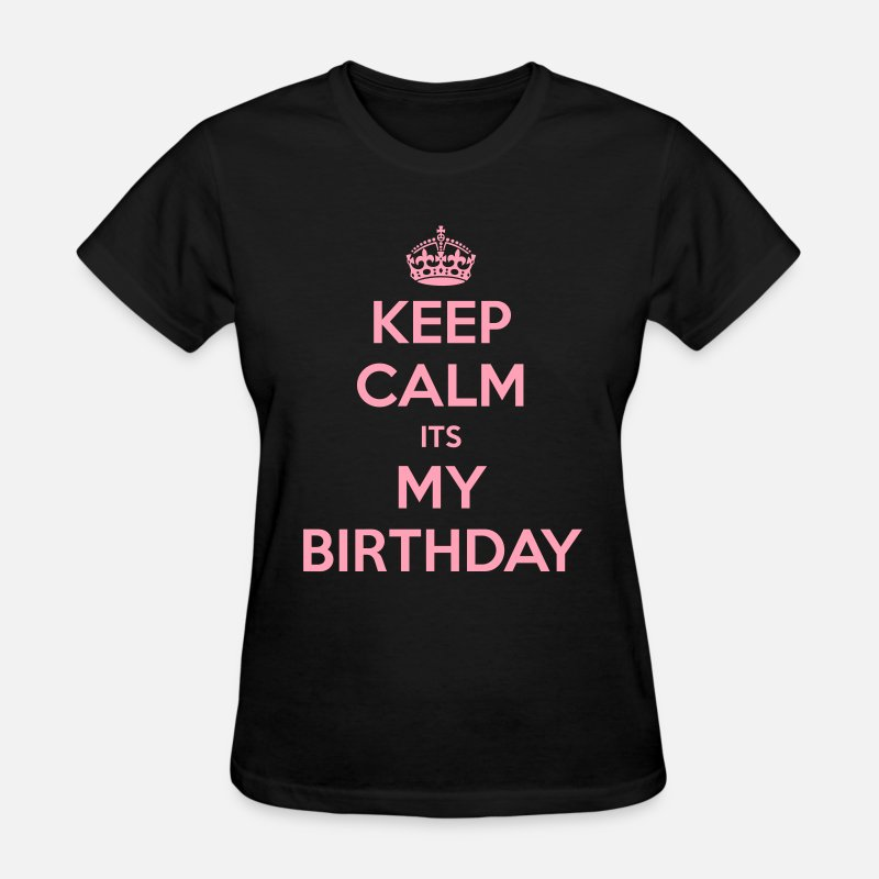 I Love My Boyfriend T-Shirts - Keep Calm Its My Birthday - Women's T-Shirt black