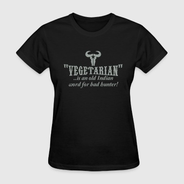 Bad Hunter vegetarian is an old word for bad hunter - Women's T-Shirt