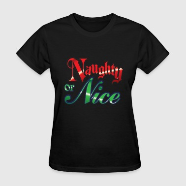 Nice Naughty Naughty or Nice - Women's T-Shirt