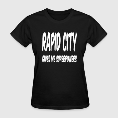 Funny Cities Rapid City Funny Superpowers - Women's T-Shirt