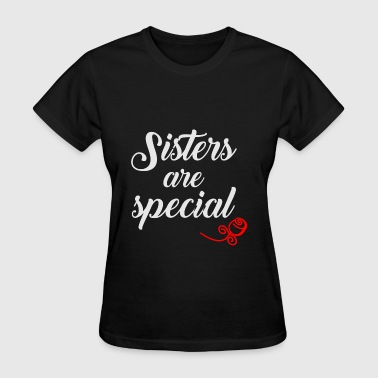 Sisters are Special - Women's T-Shirt