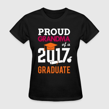 Class of 2017 Proud Grandma Graduation - Women's T-Shirt