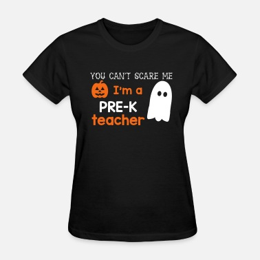 Can't Scare Pre-K Teacher - Women's T-Shirt