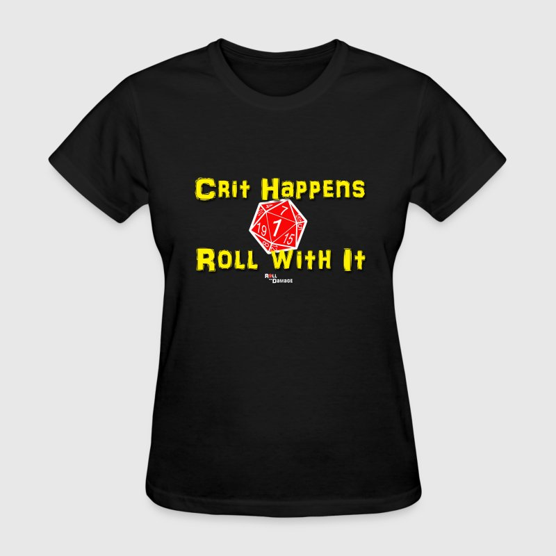 Crit Happens - Roll With It - Women's T-Shirt