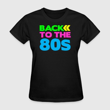 Back To The 80s TO THE 80s BACK - Women's T-Shirt