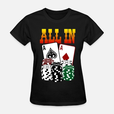 All In Poker Poker ALL IN - Women's T-Shirt