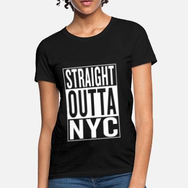 Fuck Nyc straight outta NYC - Women's T-Shirt