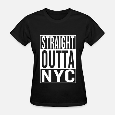 Gun Nyc straight outta NYC - Women's T-Shirt