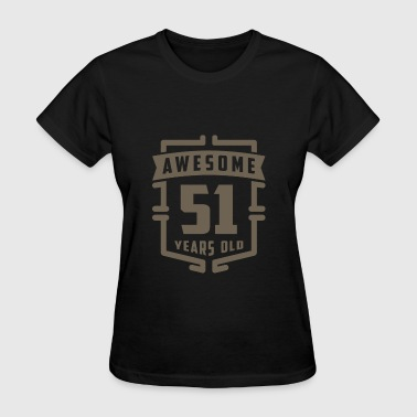 Awesome 51 Years Old - Women's T-Shirt