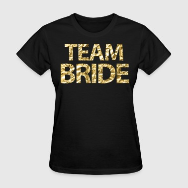 Team Bride Gold Foil - Women's T-Shirt