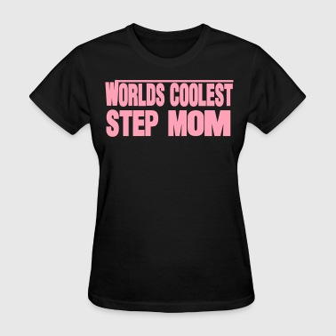 Coolest Mom In The World WORLDS COOLEST STEP MOM - Women's T-Shirt