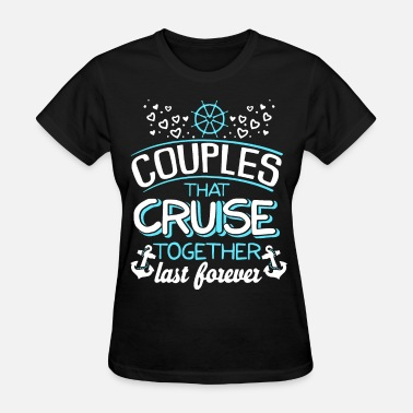 Friends Cruise Together couples that cruise together last forever cruise - Women's T-Shirt