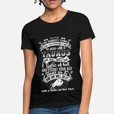 Taurus Taurus - She will open the gates of hell - Women's T-Shirt