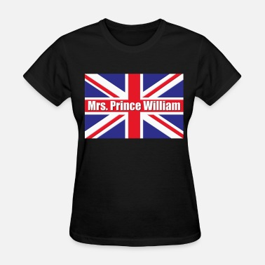 Princes Royal Mrs. Prince William Royal Wedding - Women's T-Shirt