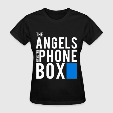 The Angels Have The Phone Box - Doctor Who - Women's T-Shirt