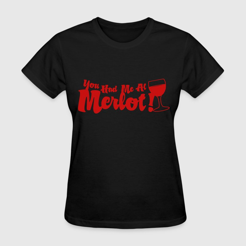 You Had Me At Merlot - Women's T-Shirt