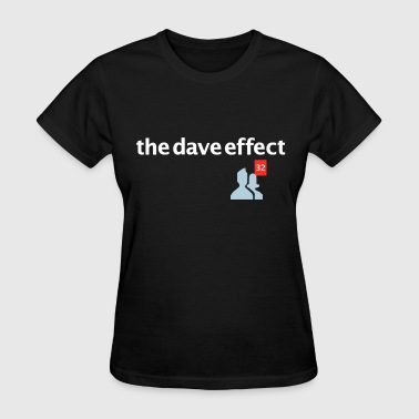 The Dave Effect - Women's T-Shirt