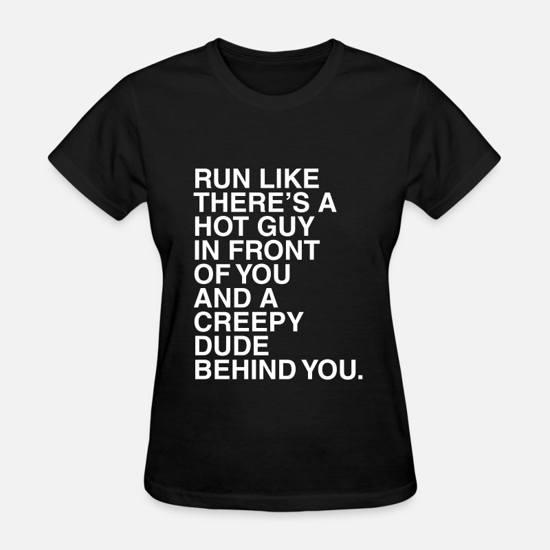 Concert T-Shirts - Run like there's a hot guy in front of you - Women's T-Shirt black