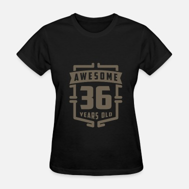 36 Year Old Awesome 36 Years Old - Women's T-Shirt