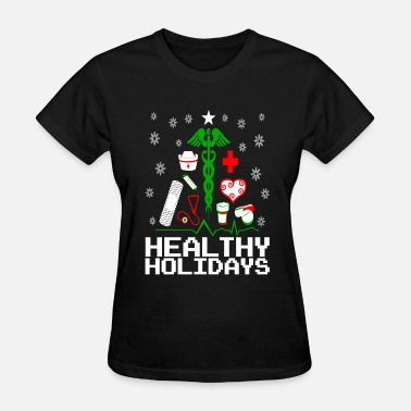 Ugly Healthy Holidays Nurse - Women's T-Shirt