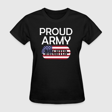 Proud Army Daughter - Women's T-Shirt