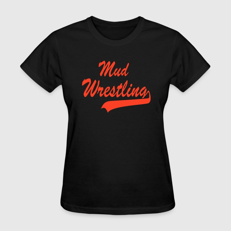 Mud Wrestling - Women's T-Shirt