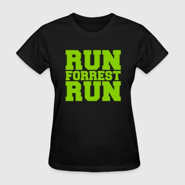 Run For Life RUN FORREST RUN (Forrest Gump) - Women's T-Shirt