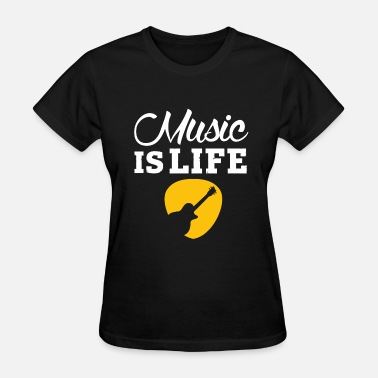 Music Is Life Music - Music is life! - Women's T-Shirt