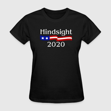 Hindsight 2020 - Women's T-Shirt