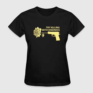 Kill With Kindness Killing with Kindness - Women's T-Shirt