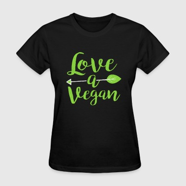 Love A Vegan Veganism Vegans - Women's T-Shirt