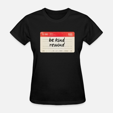 Please Be Kind Be kind rewind - Women's T-Shirt