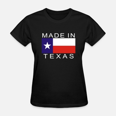 Texas Made Made In Texas - Women's T-Shirt