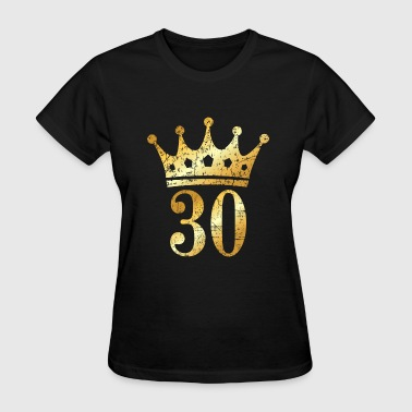 30th Birthday Crown Number 30 (Ancient Gold) - Women's T-Shirt