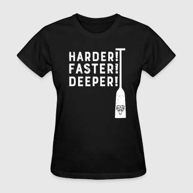 Harder! Faster! Deeper! Paddling Rowing  - Women's T-Shirt